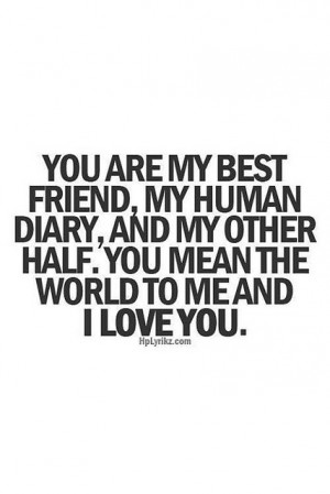 ... my life partner and my best friend too always and forever i love only