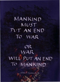 ... war, or war will put an end to mankind. -JFK - John F. Kennedy Quotes