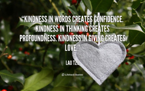 quote-Lao-Tzu-kindness-in-words-creates-confidence-kindness-in-89597 ...