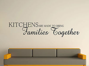 ... -ART-STICKER-DECAL-QUOTE-KITCHENS-ARE-MADE-TO-BRING-FAMILIES-TOGETHER