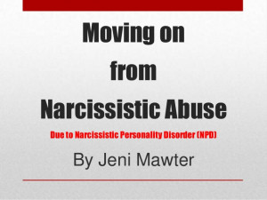 Moving on from Narcissistic Abuse due to Narcissistic Personality ...