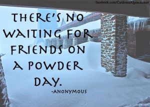 ... for friends on a powder day... #skiing #snowboarding #Cardrona #quotes