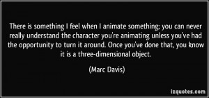 More Marc Davis Quotes