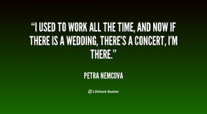quote-Petra-Nemcova-i-used-to-work-all-the-time-26720.png