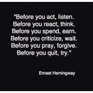Listen. Think. Earn. Wait. Forgive. Try.