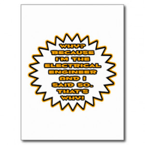 Funny Electrical Engineer Because I Said So Post Cards