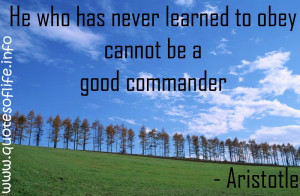 ... -to-obey-cannot-be-a-good-commander-Aristotle-leadership-quote.jpg