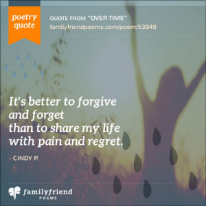 it s better to forgive and forget than to share my life with pain and ...