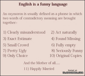 An oxymoron is usually defined as a phrase in which two words of ...