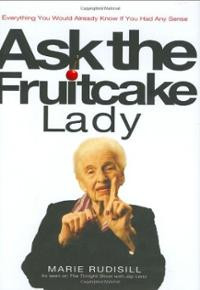 Ask the Fruitcake Lady: Everything You Would Already Know If You Had ...