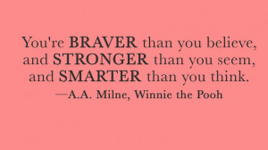... 're Braver Than You Believe And Stronger Than You Seem - Book Quote