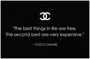 The best things in life are free. The second best are very expensive.