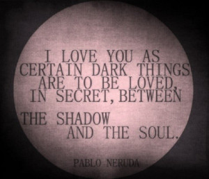 Pablo Neruda #Love #Quote
