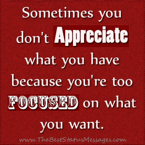 Appreciate what you have - Life Quote