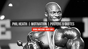 Phil Heath | Motivation | Posters & Quotes - Awesome Body