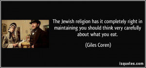 The Jewish religion has it completely right in maintaining you should ...