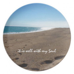 It is Well With My Soul Quote Beach Plates
