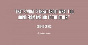 Dennis Quaid Quote