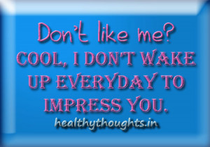 funny quotes_self motivating quotes_cool quotes_i dont wake up t o ...