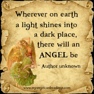 ... On Earth A Light Shines Into A Dark Place, There Will An Angel Be