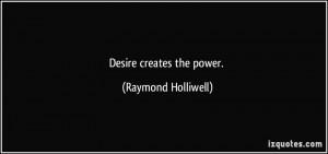 Desire Creates Power Quotes