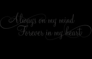 Always on my mind, Forever in my heart