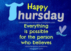 Happy thursday Everything is possible. christian postcard card for ...