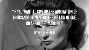 quote-Katharine-Hepburn-if-you-want-to-give-up-the-5076.png