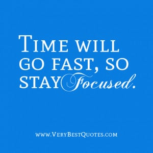Time Will Fast Stay Focused