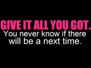 url=http://www.imagesbuddy.com/give-it-all-you-got-confidence-quote ...