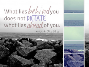 What lies behind you does not dictate what lies ahead of you.