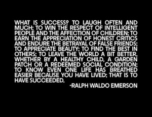 ... this is my favorite poem ever...Success Poem- By Ralph Waldo Emerson