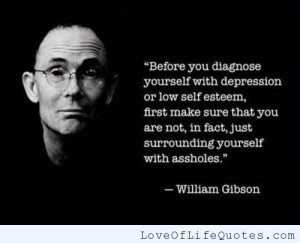 Depression William Gibson Quote...