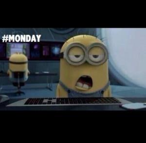 Monday minion quote