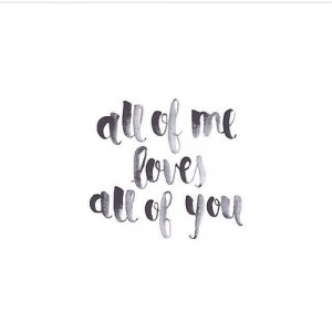 quotes all of me loves all of you Smart Quotes All Of Me Love All ...