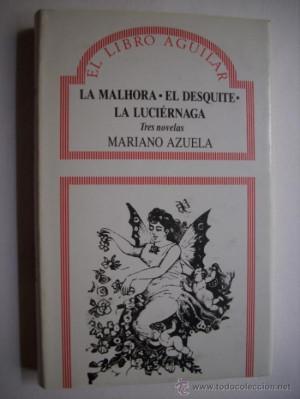MARIANO AZUELA LA MALHORA EL DESQUITE LA LUCIERNAGA AGUILAR 1989