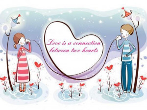 Love Is A Connection Between Two Hearts