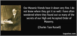 Our Masonic friends have it down very fine. I do not know where they ...