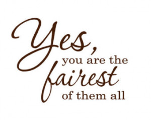 princess words Yes , You are the fairest of them all - kids quotes ...