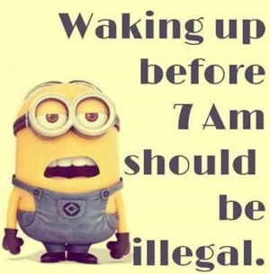 ... Funny Things, Minions Quotes, Minions Mad, Wake Up, Funny Stuff, Funny