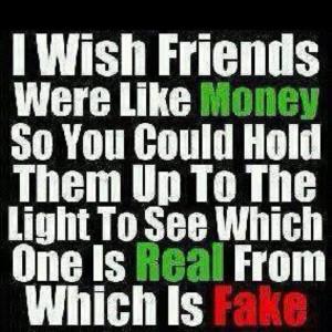 wish friends were like money