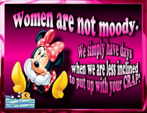 Women Are Not Moody Pictures, Photos, and Images for Facebook, Tumblr ...