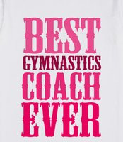 Best Gymnastics Coach Ever - Cute gymnastics coach saying quote text ...
