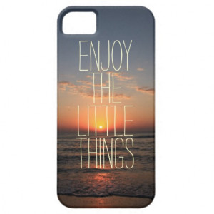 inspirational_enjoy_the_little_things_quote_case ...