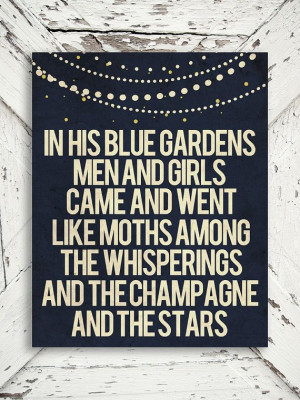 In His Blue Gardens - Jay Gatsby - F.Scott Fitzgerald, For Him