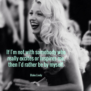... -who-really-excites-me-blake-lively-daily-quotes-sayings-pictures.jpg