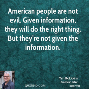 American people are not evil. Given information, they will do the ...