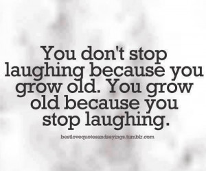 Never stop laughing ;D