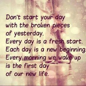 Fresh Start...everyday!!!