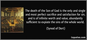 The death of the Son of God is the only and single and most perfect ...
